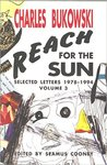 Reach for the Sun Selected Letters 1978-1994 by Charles Bukowski