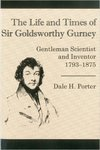 The Life And Times Of Goldsworthy by Dale Porter, O. M. Brack Jr., and Gay W. Brack