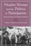 Muslim Women and Politics of Participation by Mahnaz Afkhami and Erika Friedl