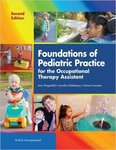 Foundations of Pediatric Practice for the Occupational Therapy Assistant by Amy Wagenfeld, Jennifer Kaldenberg, and DeLana Honaker