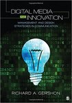 Digital Media and Innovation: Management and Design Strategies in Communication by Richard A. Gershon