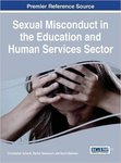 Sexual Misconduct in the Education and Human Services Sector by Christopher Schwilk, Rachel Stevenson, and David Bateman
