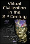 Virtual Civilization in the 21st Century by Andrew S. Targowski
