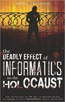 The Deadly Effect of Informatics on the Holocaust