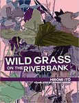 Wild Grass on the Riverbank by Hiromi Ito and Jeffrey Angles