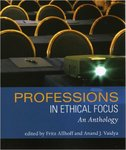 Professions in Ethical Focus: An Anthology by Fritz Allhoff and Anand J. Vaidya