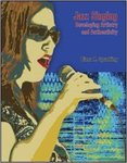 Jazz Singing: Developing Artistry and Authenticity