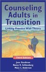 Counseling Adults in Transition: Linking Practice With Theory by Jane Goodman, Nancy Schlossberg, and Mary Louise Anderson
