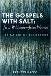 The Gospels with Salt by Francis Gross