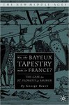 Was the Bayeux Tapestry Made in France? by George T. Beech