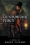 Gunpowder Percy by Grace Tiffany