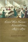 Civil War Nurse Narratives 1863-1870