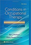 Conditions in Occupational Therapy by Ben J. Atchison and Diane Dirette