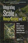 Integrating Scale in Remote Sensing and GIS by Dale A. Quattrochi, Elizabeth Wentz, Nina Siu-Ngan Lam, and Charles W. (Jay) W. Emerson