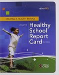 Creating a Healthy School Using the Healthy School Report Card by David Lohrmann, Sandra Vamos, and Paul Yeung