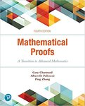 Mathematical Proofs: A Transition to Advanced Mathematics by Gary Chartrand, Albert D. Polimeni, and Ping Zhang