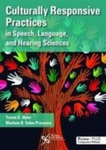 Culturally Responsive Practices in Speech, Language, and Hearing Sciences by Yvette D. Hyter and Marlene B. Salas-Provance