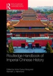 Routledge handbook of Imperial Chinese history by Victor Cunrui Xiong and Kenneth J. Hammond