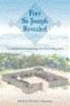 Fort St. Joseph Revealed: The Historical Archaeology of a Fur Trading Post by Michael Nassaney