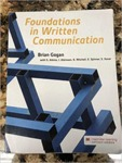 Foundations in Written Communication: Strategies, Behaviors, Success by Brian Gogan, Samantha Atkins, Ireland Atkins, Kate Mitchell, Beth Spinner, and Savannah Xaver