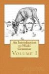 An Introduction to Hiaki Grammar: Hiaki Grammar for Learners and Teachers, Volume 1