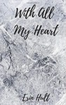 With All My Heart by Erin Hult and Alan Farmer