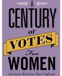 A Century of Votes for Women: American Elections since Suffrage by Kevin Corder and Christina Wolbrecht