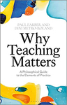 Why Teaching Matters: A Philosophical Guide to the Elements of Practice