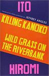 Killing Kanoko; Wild Grass on the Riverbank