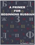 A Primer for Beginning Russian by Dasha Culic Nisula
