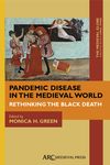 TMG 1 (2014): Pandemic Disease in the Medieval World: Rethinking the Black Death, ed. Monica Green by Monica H. Green, Carol Symes, Anna Colet, Josep Xavier Muntané i Santiveri, Jordi Ruíz, Oriol Saula, M. Eulàlia Subirà de Galdàcano, Clara Jáuregui, Sharon N. DeWitte, Stuart Borsch, Ann G. Carmichael, Nükhet Varlık, Fabian Crespo, Matt B. Lawrenz, Michelle Ziegler, Robert Hymes, Kathleen Walker-Meikle, and Wolfgang P. Müller