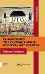 TMG 3 (2017): Re-Assessing the Global Turn in Medieval Art History
