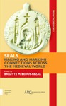 TMG 4 (2018): Seals--Making and Marking Connections Across the Medieval World by Brigitte Miriam Bedos-Rezak