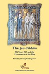 The Jeu d'Adam: MS Tours 927 and the Provenance of the Play by Christophe Chaguinian
