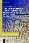 The Performance Tradition of the Medieval English University: The Works of Thomas Chaundler by Thomas Meacham