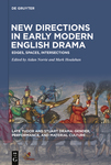 New Directions in Early Modern English Drama: Edges, Spaces, Intersections