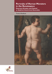 Portraits of Human Monsters in the Renaissance: Dwarves, Hirsutes, and Castrati as Idealized Anatomical Anomalies