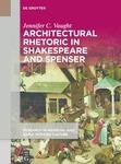 Architectural Rhetoric in Shakespeare and Spenser