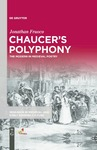 Chaucer's Polyphony: The Modern in Medieval Poetry