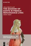 The Shadow of Dante in French Renaissance Lyric: Scève's Délie
