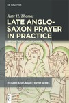Late Anglo-Saxon Prayer in Practice: Before the Books of Hours