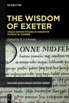 The Wisdom of Exeter: Anglo-Saxon Studies in Honor of Patrick W. Conner
