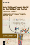 Inscribing Knowledge in the Medieval Book: The Power of Paratexts by Rosalind Brown-Grant, Patrizia Carmassi, Gisela Drossbach, Anne D. Hedeman, Victoria Turner, and Iolanda Ventura